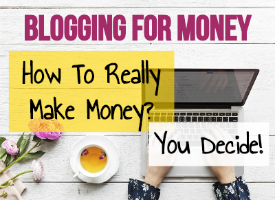 Blogging For Money - How To Make Money With A Blog For Beginners
