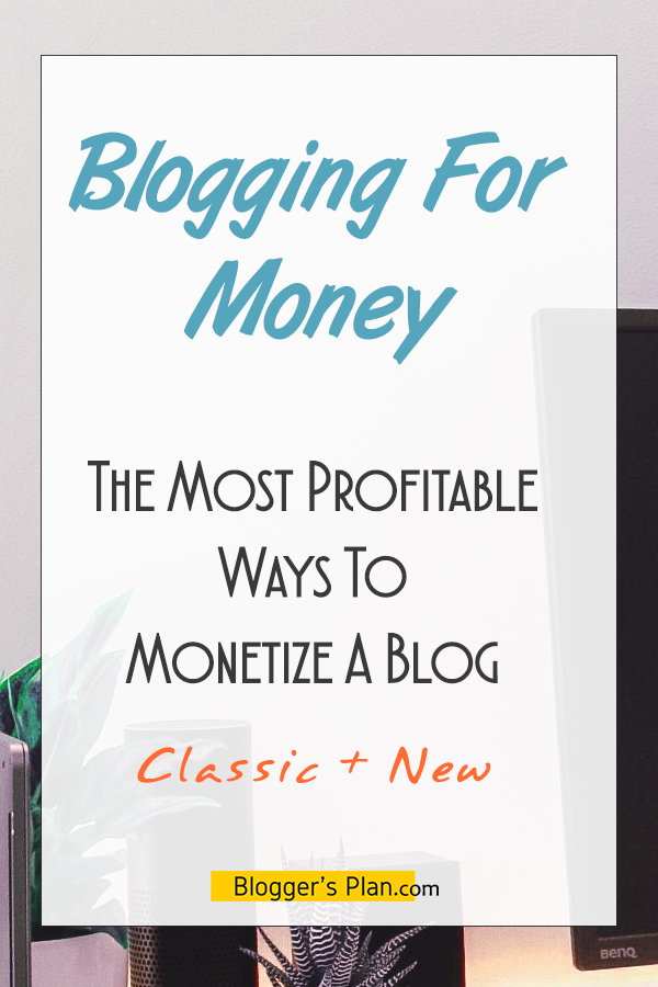 The Most Profitable Ways To Monetize A Blog