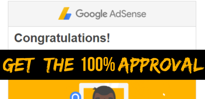 Google Adsense - How To Apply And Get The Approval (100%) - Tips For Beginners
