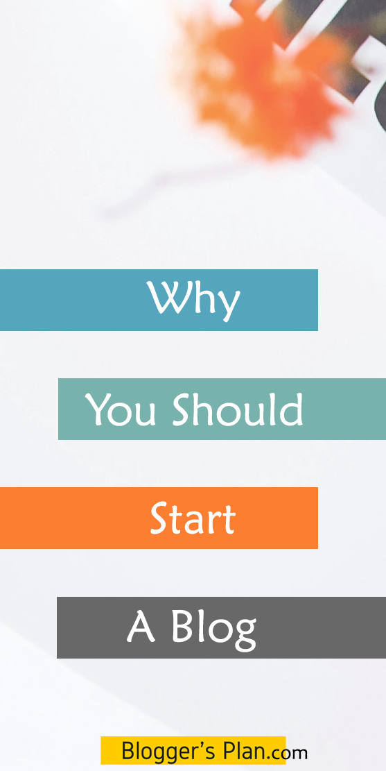 Why You Should Start A Blog