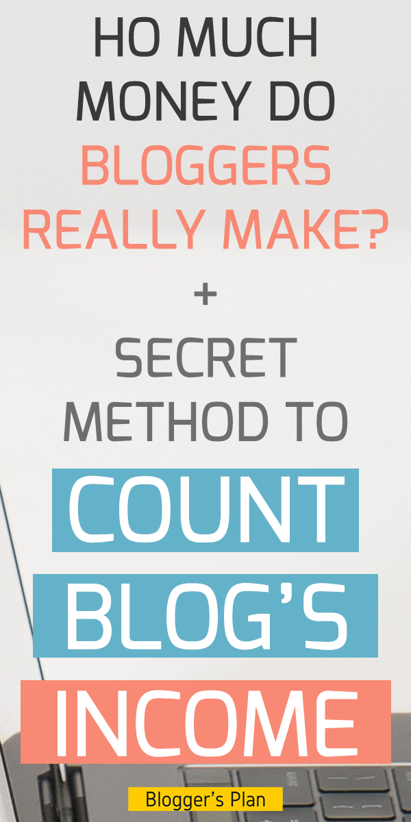 How Much Money Do Bloggers Make? Facts + The Method To Count